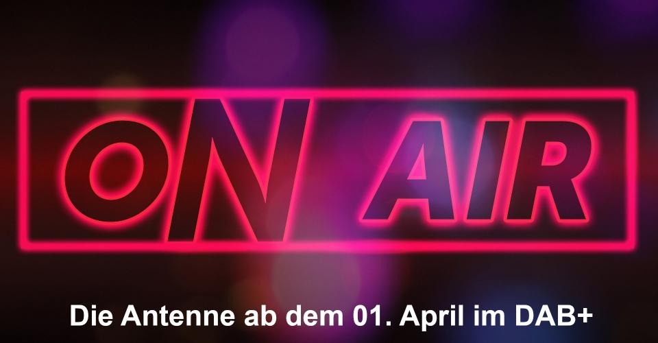 Die Antenne ab dem 01. April im DAB+